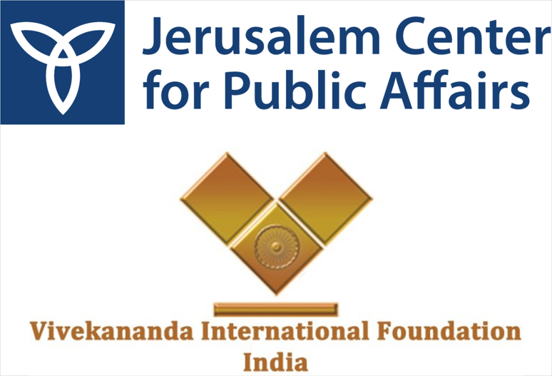 The Jerusalem Center for Public Affairs and the Vivekananda International Foundation India